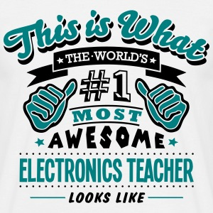 electronics teacher world no1 most aweso - Men's T-Shirt