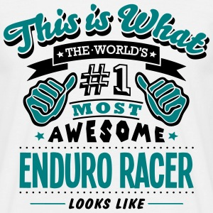 enduro racer world no1 most awesome - Men's T-Shirt