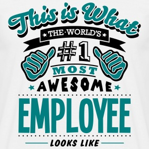 employee world no1 most awesome - Men's T-Shirt
