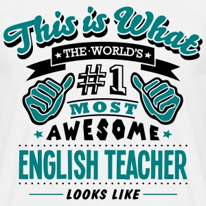 english teacher world no1 most awesome c - Men's T-Shirt