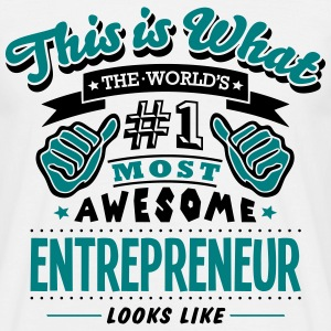 entrepreneur world no1 most awesome - Men's T-Shirt
