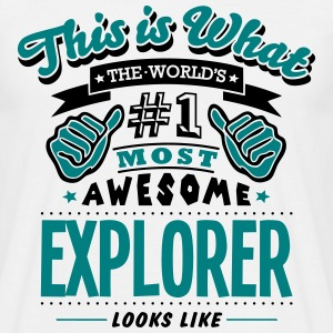 explorer world no1 most awesome - Men's T-Shirt