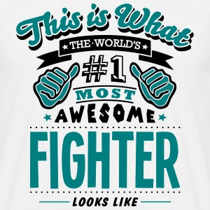 fighter world no1 most awesome - Men's T-Shirt