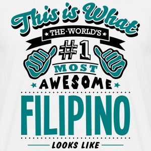 filipino world no1 most awesome - Men's T-Shirt