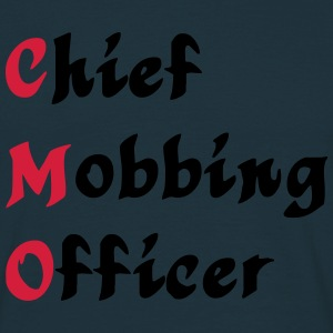 CMO - Chief Mobbing Officer T-Shirts - Men's T-Shirt