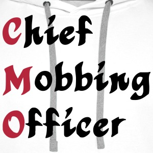 CMO - Chief Mobbing Officer Hoodies & Sweatshirts - Men's Premium Hoodie