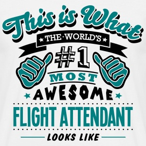 flight attendant world no1 most awesome  - Men's T-Shirt