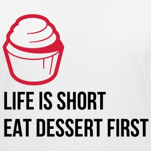 Life is Short. Eat Dessert First! (2015) T-Shirts - Women's V-Neck T-Shirt