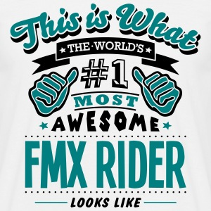 fmx rider world no1 most awesome - Men's T-Shirt