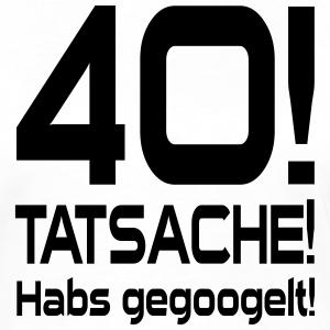"""Geburtstag T-Shirts mit """"Tatsache 40"""""""