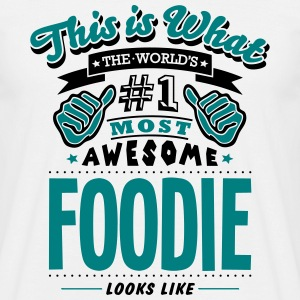 foodie world no1 most awesome - Men's T-Shirt