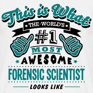 forensic scientist world no1 most awesom - Men's T-Shirt