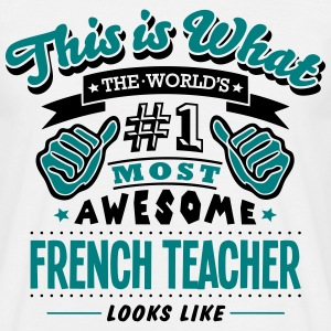 french teacher world no1 most awesome co - Men's T-Shirt