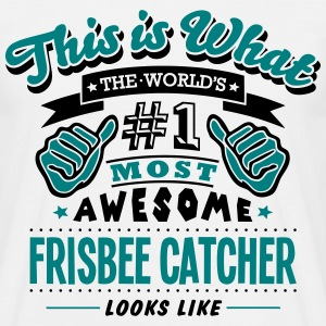 frisbee catcher world no1 most awesome c - Men's T-Shirt