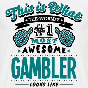 gambler world no1 most awesome - Men's T-Shirt