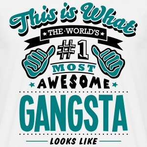 gangsta world no1 most awesome - Men's T-Shirt
