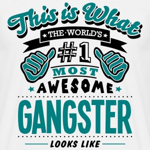 gangster world no1 most awesome - Men's T-Shirt