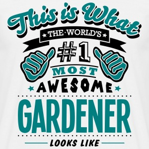 gardener world no1 most awesome - Men's T-Shirt