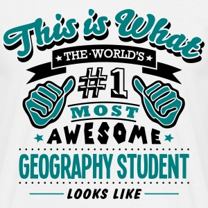 geography student world no1 most awesome - Men's T-Shirt