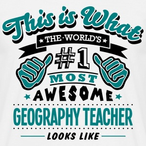 geography teacher world no1 most awesome - Men's T-Shirt