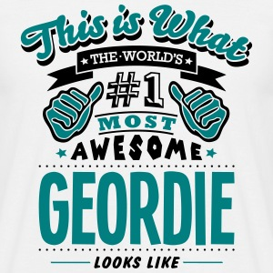 geordie world no1 most awesome - Men's T-Shirt