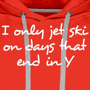 i only jet ski on days that end in y premium hoodi - Men's Premium Hoodie