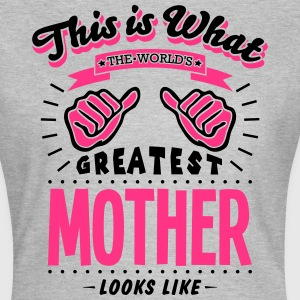 mother worlds greatest looks like - Women's T-Shirt