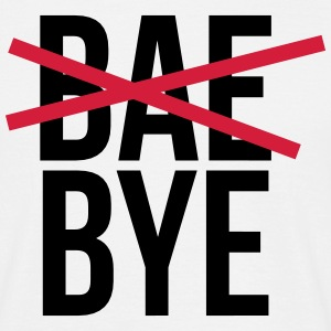 Bae bye T-Shirts - Men's T-Shirt