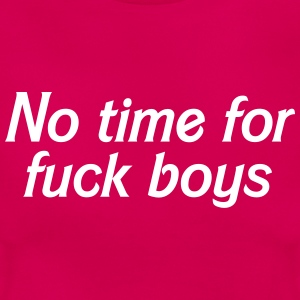 No time for fuckboys Tee shirts - T-shirt Femme