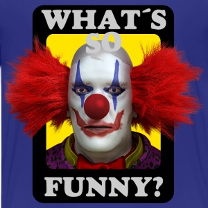 Whats so funny Bad Clown T-Shirts - Teenager Premium T-Shirt