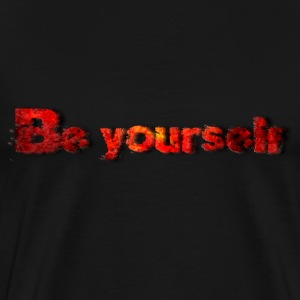 Be yourself T-Shirts - Männer Premium T-Shirt