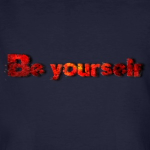 Be yourself T-Shirts - Männer Bio-T-Shirt