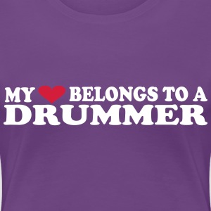 MY HEART BELONGS TO A DRUMMER T-shirts - Vrouwen Premium T-shirt
