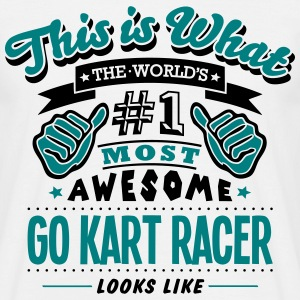 go kart racer world no1 most awesome cop T-SHIRT - Men's T-Shirt