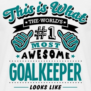 goalkeeper world no1 most awesome T-SHIRT - Men's T-Shirt