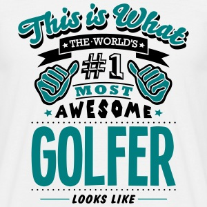 golfer world no1 most awesome T-SHIRT - Men's T-Shirt