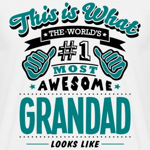 grandad world no1 most awesome T-SHIRT - Men's T-Shirt