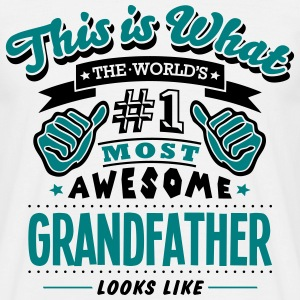 grandfather world no1 most awesome T-SHIRT - Men's T-Shirt