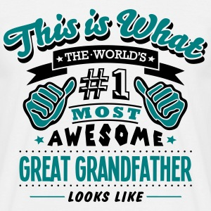 great grandfather world no1 most awesome T-SHIRT - Men's T-Shirt