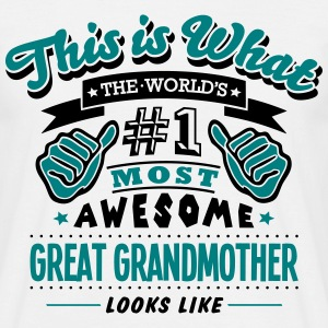 great grandmother world no1 most awesome T-SHIRT - Men's T-Shirt