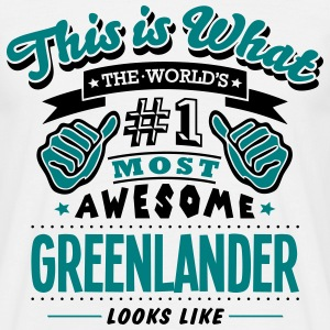 greenlander world no1 most awesome T-SHIRT - Men's T-Shirt