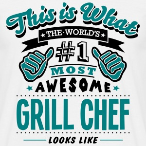 grill chef world no1 most awesome T-SHIRT - Men's T-Shirt