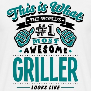 griller world no1 most awesome T-SHIRT - Men's T-Shirt