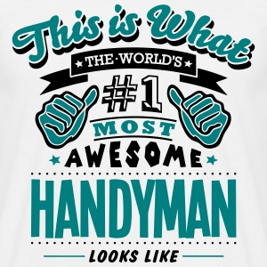 handyman world no1 most awesome T-SHIRT - Men's T-Shirt