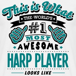harp player world no1 most awesome T-SHIRT - Men's T-Shirt