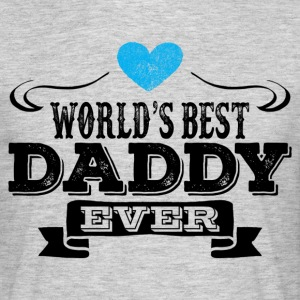 World's Best Daddy Ever T-Shirts - Men's T-Shirt