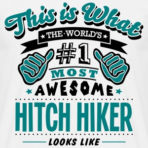 hitch hiker world no1 most awesome T-SHIRT - Men's T-Shirt