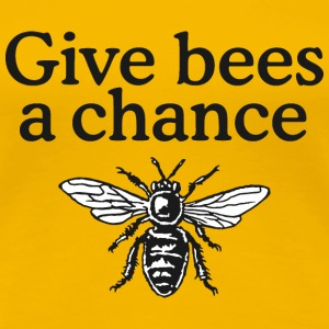 Give Bees a Chance T-Shirt - Women's Premium T-Shirt