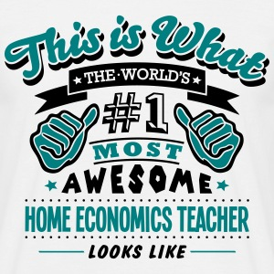 home economics teacher world no1 most aw T-SHIRT - Men's T-Shirt