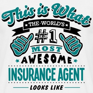 insurance agent world no1 most awesome c T-SHIRT - Men's T-Shirt